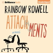 Attachments - A Novel audiobook by Rainbow Rowell