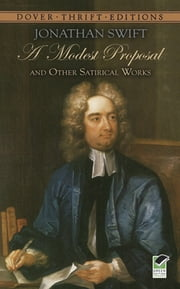 A Modest Proposal and Other Satirical Works ebook by Jonathan Swift