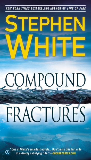 Compound Fractures eBook by Stephen White