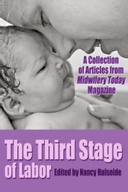 The Third Stage of Labor ebook by Midwifery Today