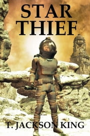 Star Thief - Harl Dominion, #1 ebook by T. Jackson King