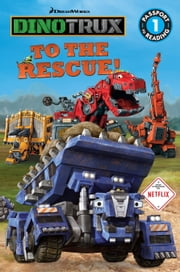 Dinotrux: To the Rescue! ebook by Emily Sollinger