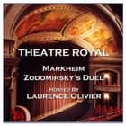 Theatre Royal - Markheim & Zodomirsky's Duel - Episode 5 audiobook by Robert Louis Stevenson, Alexandre Dumas