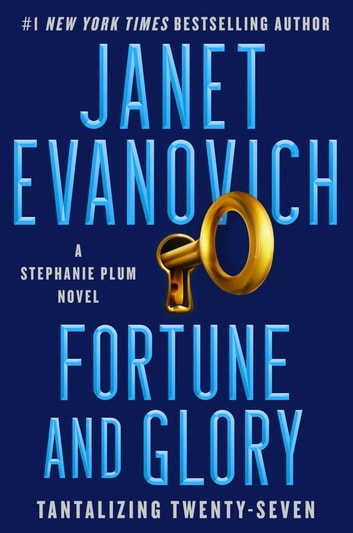 Fortune and Glory - A Novel eBook by Janet Evanovich