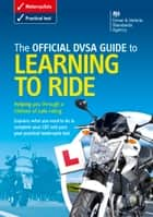 The Official DVSA Guide to Learning to Ride ebook by DVSA The Driver and Vehicle Standards Agency