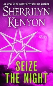 Seize the Night ebook by Sherrilyn Kenyon