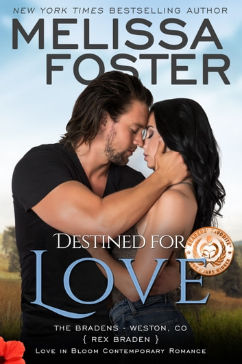 Destined for Love (Love in Bloom: The Bradens) ebook by Melissa Foster