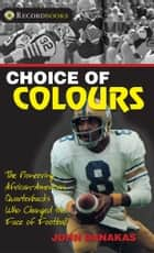 Choice of Colours ebook by John Danakas