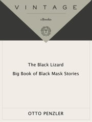 The Black Lizard Big Book of Black Mask Stories ebook by Otto Penzler,Otto Penzler,Keith Alan Deutsch