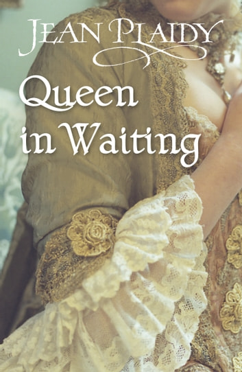 Queen in Waiting - (Georgian Series) ebook by Jean Plaidy