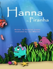 Hanna the Piranha ebook by Lisa Williams,Nicholas Prapas
