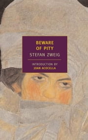 Beware of Pity ebook by Phyllis Blewitt,Trevor Blewitt,Stefan Zweig,Joan Accocella