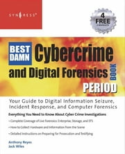 The Best Damn Cybercrime and Digital Forensics Book Period ebook by Wiles, Jack