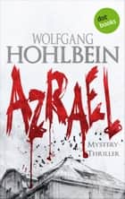 Azrael - Band 1 - Mystery Thriller ebook by Wolfgang Hohlbein