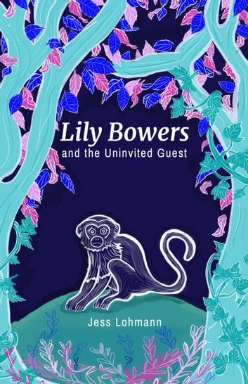 Lily Bowers and the Uninvited Guest ebook by Jess Lohmann