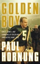 Golden Boy ebook by Paul Hornung