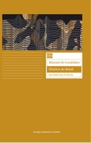 Manual do Candidato: História do Brasil ebook by João Daniel Lima de Almeida