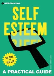 Introducing Self-esteem: A Practical Guide ebook by David Bonham-Carter