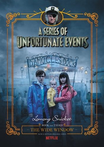 A Series of Unfortunate Events #3: The Wide Window ebook by Lemony Snicket