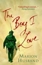The Boy I Love ebook by Marion Husband