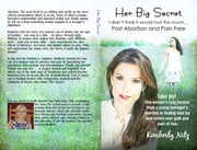 Her Big Secret - Post Abortion and Pain Free ebook by Kimberly L Nitz