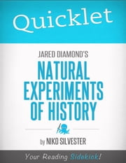 Quicklet on Natural Experiments of History edited by Jared Diamond and James A. Robinson ebook by Nicole Silvester