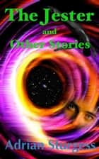 The Jester and Other Stories ebook by Adrian Sturgess
