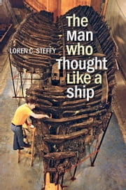 The Man Who Thought like a Ship ebook by Loren C. Steffy