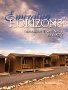 Emerging Horizons: Summer 2014 ebook by Candy B. Harrington
