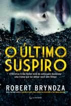 O último suspiro ebook by Robert Bryndza, Marcelo Hauck