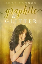 Graphite & Glitter ebook by Shae Connor