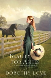 Beauty for Ashes ebook by Dorothy Love