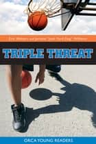 Triple Threat ebook by Eric Walters, Jerome Williams
