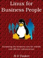 Linux for Business People ebook by B D Tasker