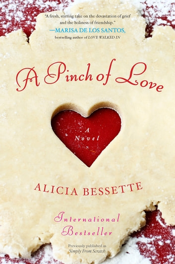 A Pinch of Love - A Novel ebook by Alicia Bessette