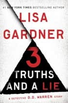 3 Truths and a Lie - A Detective D. D. Warren Story eBook by Lisa Gardner