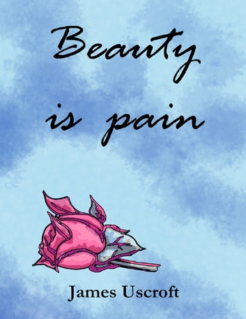 Beauty Is Pain ebook by James Uscroft