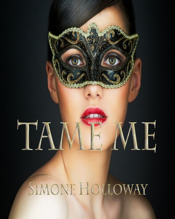 Tame Me 5 (The Billionaire's Submissive) ebook by Simone Holloway