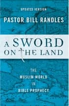 A Sword on the Land ebook by Bill Randles
