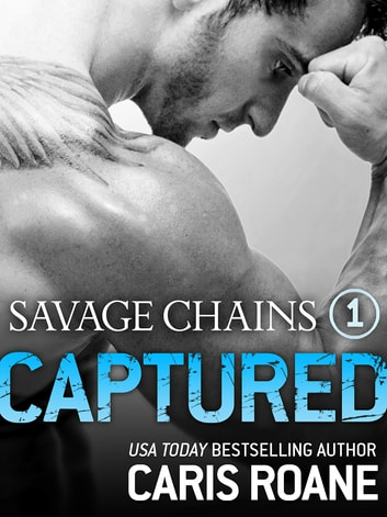 Savage Chains: Captured (#1) ebook by Caris Roane