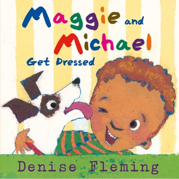 Maggie and Michael Get Dressed ebook by Denise Fleming
