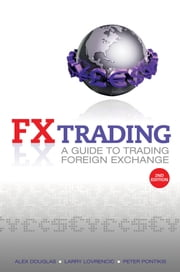 FX Trading - A Guide to Trading Foreign Exchange ebook by Alex Douglas,Larry Lovrencic,Peter Pontikis
