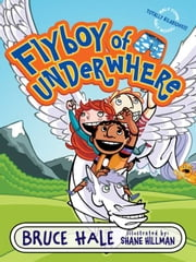 Flyboy of Underwhere ebook by Bruce Hale,Shane Hillman