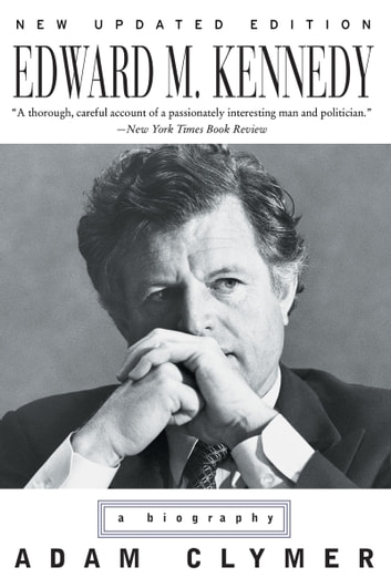 Edward M. Kennedy - A Biography ebook by Adam Clymer