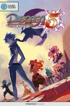 Disgaea 5: Alliance of Vengeance - Strategy Guide ebook by GamerGuides.com