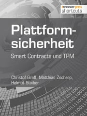Plattformsicherheit - Smart Contracts und TPM ebook by Christoff Graff, Matthias Zscherp, Helmut Stoiber
