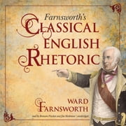 Farnsworth's Classical English Rhetoric audiobook by Ward Farnsworth