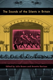 The Sounds of the Silents in Britain ebook by Julie Brown,Annette Davison