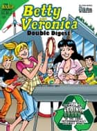 Betty & Veronica Double Digest #191 ebook by SCRIPT: Bill Golliher ARTIST: Stan Goldberg, Jim Amash Cover:  Fernando Ruiz