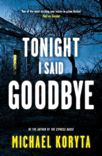 Tonight I Said Goodbye - Lincoln Perry 1 ebook by Michael Koryta